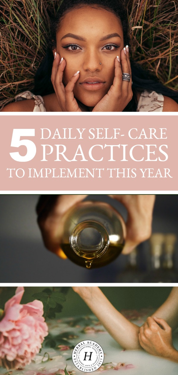 5 Daily Self-Care Practices to Implement This Year | Herbal Academy | How we care for ourselves on a daily basis has an immense impact on our health. This article will describe some daily self-care practices we can implement.