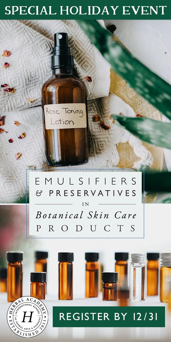 Emulsifiers and Preservatives for Botanical Skin Care Workshop is back!