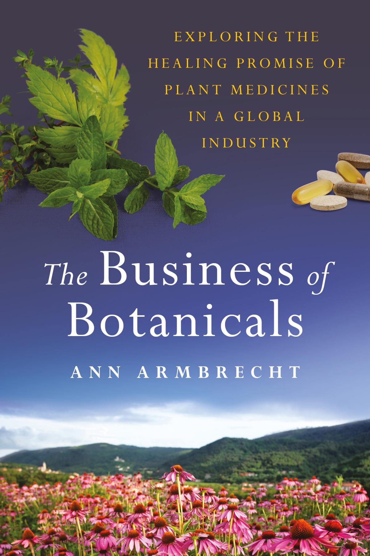 """Ann Armbrecht's new book, """"The Business of Botanicals""""."""