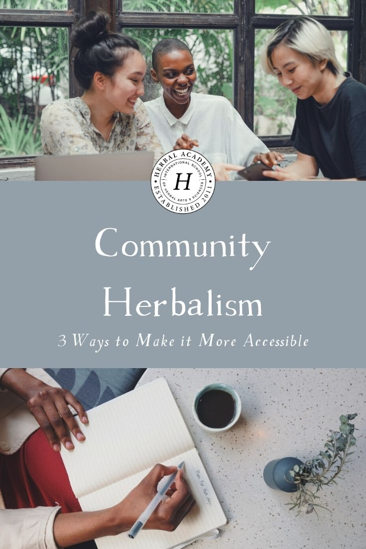 Community Herbalism: 3 Ways to Make it More Accessible | Herbal Academy | You're ready to put community herbalism back into your practice but don't know where to start? Here are 3 ways to make it more accessible.