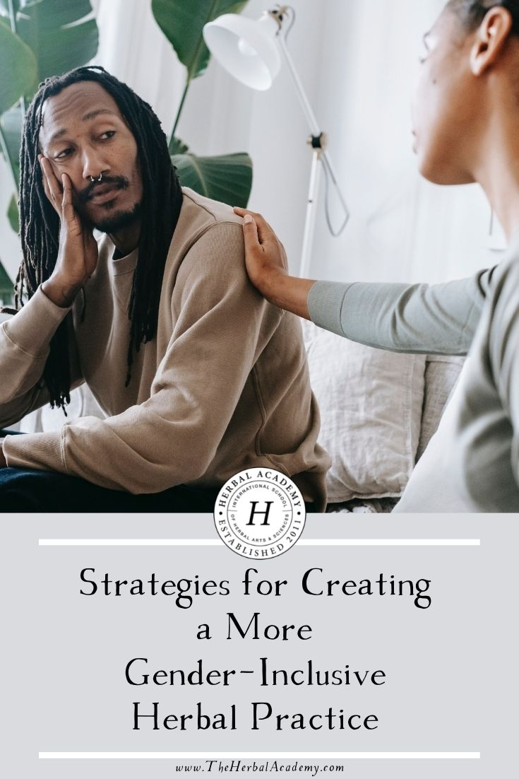 Strategies for Creating a More Gender-Inclusive Herbal Practice | Herbal Academy | In this post, we give you some specific gender-inclusive shifts you can make to avoid harming or turning off clients.