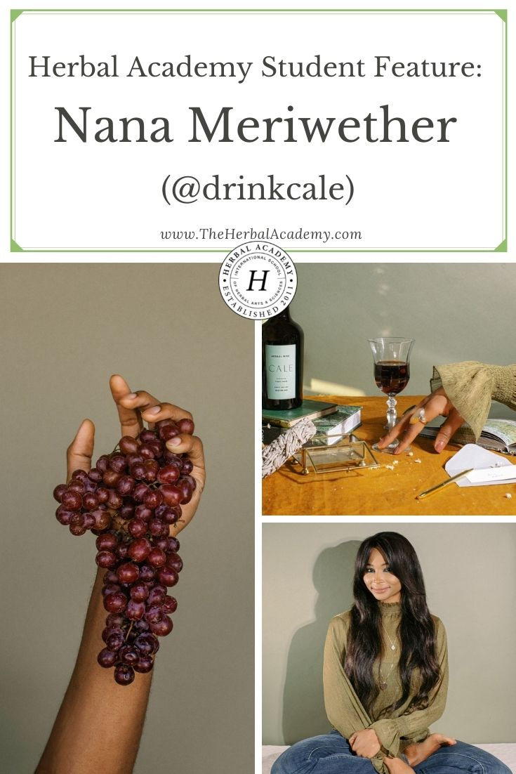 Herbal Academy Student Feature: Nana Meriwether (@drinkcale) | Herbal Academy | In anther Student Feature interview, we spoke with Nana Meriwether, owner of Cale, a company that produces herbal wine alternatives.